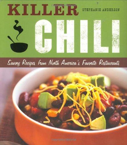 Killer Chili:  Savory Recipes from North America?s Favorite Chilli Restaurants