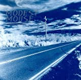 This is a Long Drive for Someone with Nothing to Think About Modest Mouse