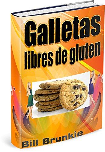 Galletas libres de gluten (Spanish Edition) by Bill Brunkie