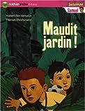 echange, troc Hubert Ben Kemoun, Thomas Ehretsmann - Maudit jardin !