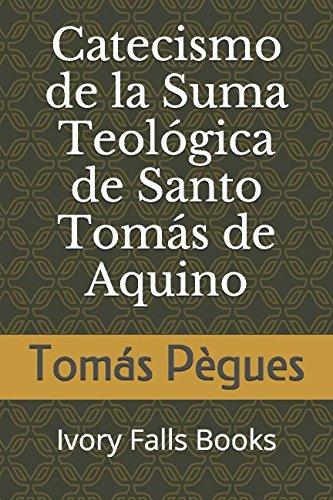 Catecismo de la Suma Teologica de Santo Tomas de Aquino  [Pegues, Tomas] (Tapa Blanda)