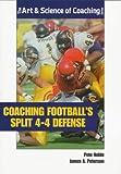 Coaching Footballs Split 4-4 Defense (Art & Science of Coaching)