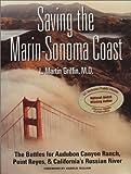 Saving the Marin-Sonoma Coast: The Battles for Audubon Canyon Ranch, Point Reyes, & Californias Russian River