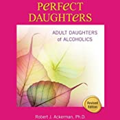 Perfect Daughters: Adult Daughters of Alcoholics | [Robert Ackerman]