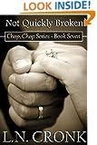 Not Quickly Broken (Chop, Chop Series Book 7)