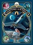 CH�TEAU DES �TOILES (LE) T.02 : LA CO...