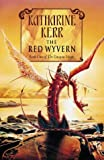 The Red Wyvern (Dragon Mage, Book 1) (0553372904) by Kerr, Katharine