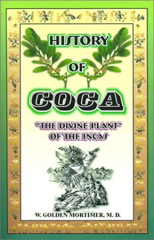 History of Coca: The Divine Plant of the Incas