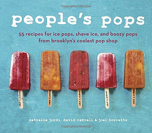 People's Pops: 55 Recipes for Ice Pops, Shave Ice, and Boozy Pops from Brooklyn's Coolest Pop Shop (Recipes From An Italian Summer compare prices)