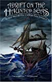Adrift on the Haunted Seas: The Best Short Stories of William Hope Hodgson