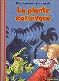 echange, troc Dina Anastasio, Jerry Smath - La Plante carnivore