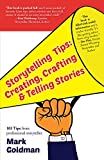 img - for Storytelling Tips: Creating, Crafting & Telling Stories book / textbook / text book