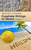 img - for American and Canadian Expatriate Writings on Mexico book / textbook / text book