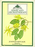 img - for Herbs and Aromatherapy (Culpeper Guides) by Joannah Metcalfe (1992-04-30) book / textbook / text book