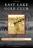 East Lake Golf Club (Images of Sports)