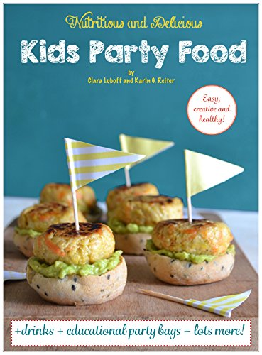 Kids Party Food Easy Creative Healthy Ideas Birthday
