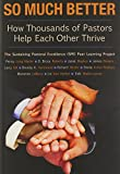 img - for So Much Better: How Thousands of Pastors Help Each Other Thrive (TCP The Columbia Partnership Leadership Series) book / textbook / text book