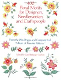 400 Floral Motifs for Designers, Needleworkers and Craftspeople: From the Wm. Briggs and Company Ltd.