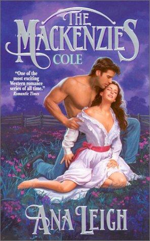 The Mackenzies: Cole (Mackenzies, #10), Ana Leigh