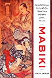 "Fabian Drixler, ""Mabiki: Infanticide and Population Growth in Eastern Japan, 1660-1950"" (University of California Press, 2013)"