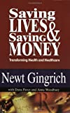Saving Lives & Saving Money (0970548540) by Gingrich, Newt