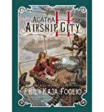 img - for [ Agatha H. and the Airship City (Girl Genius Novels (Hardcover) #12) - Greenlight ] By Foglio, Phil ( Author ) [ 2011 ) [ Hardcover ] book / textbook / text book