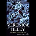 Murder of Identity (       UNABRIDGED) by Veronica Heley Narrated by Julia Franklin