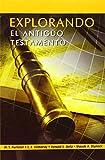 EXPLORANDO EL ANTIGUO TESTAMENTO (Spanish: Exploring the Old Testament) (Spanish Edition)