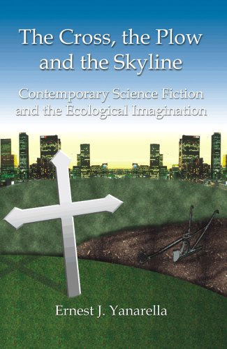 The Cross, the Plow and the Skyline: Contemporary Science Fiction and the Ecological Imagination