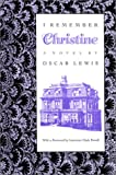I Remember Christine: (A Novel) (0874171512) by Lewis, Oscar