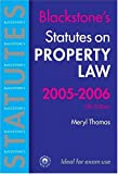 img - for Statutes on Property Law 2005-2006 (Blackstone's Statute Book) book / textbook / text book