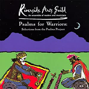 Psalms for Warriors: Selections from the Psalms Project (Unabridged Selections) | [Riverside Arts Guild]