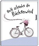 Gott schenke dir Rückenwind: Frische Gedanken für Fahrradfreunde
