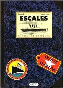 Escales : Carnet de croquis: Rascal, Louis Joos: 9782211014809: Amazon