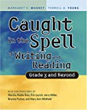 img - for Caught in the Spell of Writing And Reading: Grade 3 And Beyond book / textbook / text book
