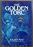 THE GOLDEN TORC (Saga of Pliocene Exile, V. 2) (0395312612) by Julian May