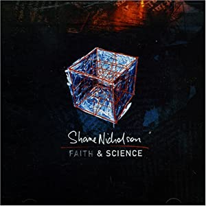 Shane Nicholson - Faith & Science