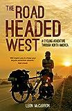 The Road Headed West: America Coast to Coast: A Cycling Odyssey
