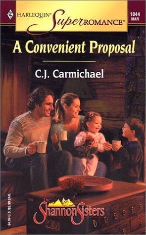A Convenient Proposal: The Shannon Sisters (Harlequin Superromance No. 1044), C.J. Carmichael