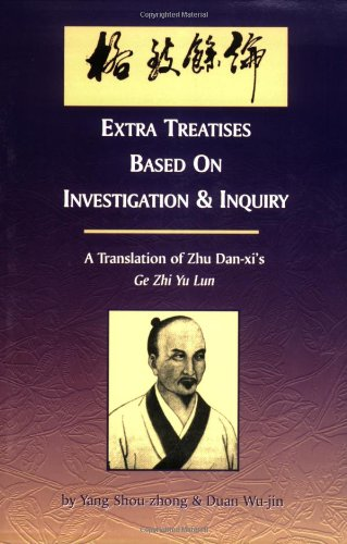 Extra Treatise Based upon Investigation and Inquiry: A Translation of Zhu Dan-Xis