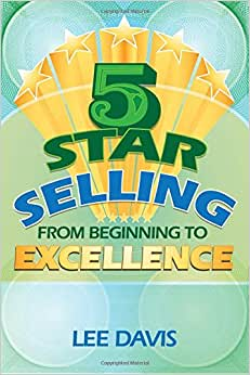 5 Star Selling: From Beginning To Excellence