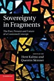 Sovereignty in Fragments: The Past, Present and Future of a Contested Concept