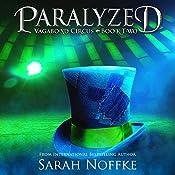 Paralyzed: Vagabond Circus, Book 2   Sarah Noffke