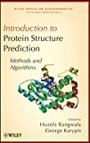 img - for Introduction to Protein Structure Prediction: Methods and Algorithms (Wiley Series in Bioinformatics) book / textbook / text book