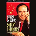 Smart Thinking Audiobook by Edward de Bono Narrated by Edward de Bono