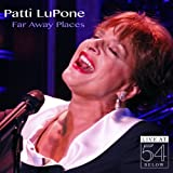 Far Away Places: Live at 54 Below Patti Lupone