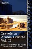 Travels in Arabia Deserta, Vol. II (in two volumes) by Charles Montagu DoughtyT.E. Lawrence (Introduction)