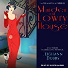 Murder at Lowry House: Hazel Martin Mysteries, Book 1 Hörbuch von Leighann Dobbs Gesprochen von: Alison Larkin