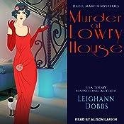 Murder at Lowry House: Hazel Martin Mysteries, Book 1   [Leighann Dobbs]