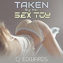 Taken by Her Sex Toy: Sex Robot, Book 1 | Livre audio Auteur(s) : C J Edwards Narrateur(s) : C J Edwards